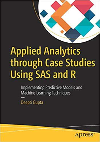 Applied Analytics through Case Studies Using SAS and R